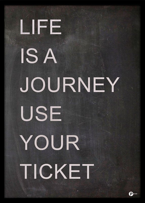 Plakat Life is a Journey 50x70 cm med sort ramme
